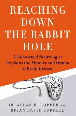 cover of Reaching down the Rabbit Hole: A Renowned Neurologist Explains the Mystery and Drama of Brain Disease