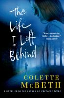 The Life I Left Behind by McBeth, Colette © 2015 (Added: 4/23/15)