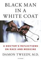 Black Man in a White Coat: A Doctor Reflections on Race and Meditation
