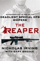 The Reaper : Autobiography Of One Of The Deadliest Special Ops Snipers by Irving, Nicholas © 2015 (Added: 2/20/15)