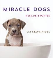 Miracle Dogs : Rescue Stories by Stavrinides, Liz © 2014 (Added: 1/15/15)