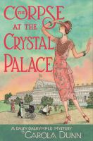The Corpse at the Crystal Palace: A Daisy Dalrymple Mystery
