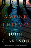 Among Thieves : A Novel by Clarkson, John © 2015 (Added: 4/23/15)