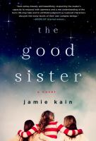 The Good Sister by Kain, Jamie © 2014 (Added: 2/25/15)