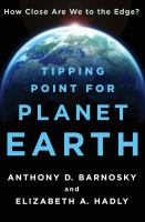 Tipping Point For Planet Earth : How Close Are We To The Edge? by Barnosky, Anthony D. © 2016 (Added: 7/14/16)
