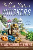 The Cat Sitter's Whiskers by Clement, Blaize © 2015 (Added: 3/31/15)