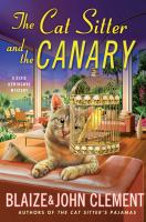 The Cat Sitter And The Canary by Clement, Blaize © 2016 (Added: 1/5/17)