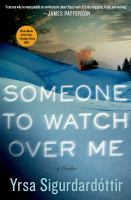 Someone To Watch Over Me : A Thriller by Yrsa Sigurdardâottir © 2015 (Added: 3/3/15)
