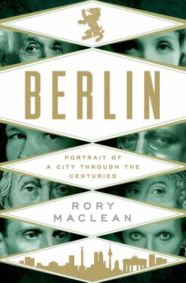 cover of Berlin: Portrait of a City through the Centuries