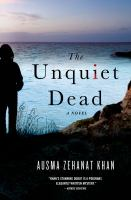 The Unquiet Dead by Khan, Ausma Zehanat © 2015 (Added: 4/3/15)