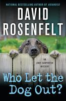 Who Let The Dog Out? by Rosenfelt, David © 2015 (Added: 7/21/15)