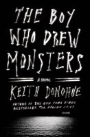 The Boy Who Drew Monsters : A Novel by Donohue, Keith © 2014 (Added: 11/6/14)