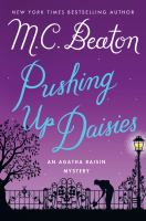 Pushing Up Daisies : An Agatha Raisin Mystery by Beaton, M. C. © 2016 (Added: 9/23/16)
