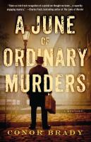 A June Of Ordinary Murders by Brady, Conor © 2015 (Added: 5/6/15)