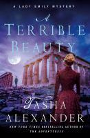 A Terrible Beauty : A Lady Emily Mystery by Alexander, Tasha © 2016 (Added: 10/11/16)