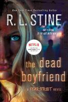 The Dead Boyfriend : A Fear Street Novel by Stine, R. L. © 2016 (Added: 10/17/16)
