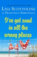 I've Got Sand In All The Wrong Places by Scottoline, Lisa © 2016 (Added: 7/19/16)