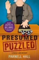 Presumed Puzzled : A Puzzle Lady Mystery by Hall, Parnell © 2016 (Added: 1/20/16)