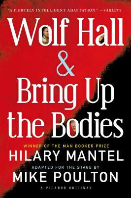 cover of Wolf Hall & Bring Up the Bodies: RSC Stage Adaptation