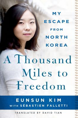 cover of A thousand miles to freedom : my escape from North Korea