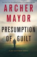 Presumption Of Guilt : A Joe Gunther Novel by Mayor, Archer © 2016 (Added: 9/27/16)
