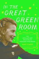 In The Great Green Room : The Brilliant And Bold Life Of Margaret Wise Brown by Gary, Amy © 2017 (Added: 1/10/17)