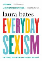 Everyday Sexism by Bates, Laura © 2016 (Added: 8/22/16)