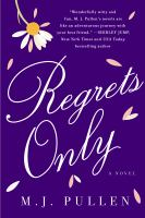 Regrets Only by Pullen, M. J. (Manda J.) © 2016 (Added: 5/5/16)