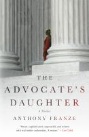 The Advocate's Daughter by Franze, Anthony J. © 2016 (Added: 5/18/16)