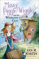 Missy+piggle-wiggle+and+the+whatever+cure++a+missy+piggle-wiggle+book by Martin, Ann M. © 2016 (Added: 9/7/16)