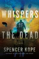 Whispers Of The Dead by Kope, Spencer © 2018 (Added: 6/8/18)