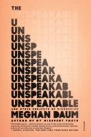 The Unspeakable : And Other Subjects Of Discussion by Daum, Meghan © 2015 (Added: 9/13/17)