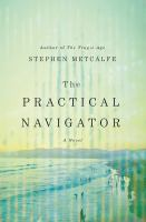 The Practical Navigator by Metcalfe, Steve © 2016 (Added: 8/11/16)