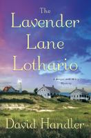 The Lavender Lane Lothario : A Berger And Mitry Mystery by Handler, David © 2016 (Added: 5/6/16)