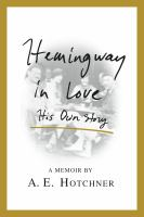 Cover of Hemingway in Love: His own Story