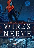 Wires And Nerve : Volume 1 by Meyer, Marissa © 2017 (Added: 3/27/17)