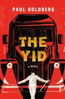 The Yid : A Novel by Goldberg, Paul © 2016 (Added: 2/2/16)