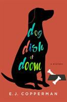 Dog Dish Of Doom by Copperman, E. J. © 2017 (Added: 9/18/17)