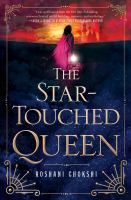 The Star-touched Queen by Chokshi, Roshani © 2016 (Added: 6/2/16)