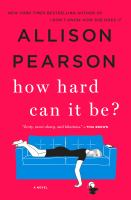 How Hard Can It Be? by Pearson, Allison © 2018 (Added: 6/6/18)