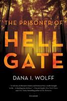 The Prisoner Of Hell Gate : A Novel by Wolff, Dana I. © 2016 (Added: 9/12/16)
