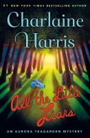 All The Little Liars by Harris, Charlaine © 2016 (Added: 10/7/16)