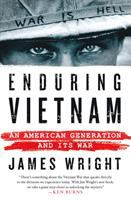 Enduring Vietnam : An American Generation And Its War by Wright, James Edward © 2017 (Added: 4/12/17)
