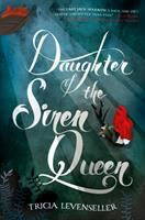 Daughter Of The Siren Queen by Levenseller, Tricia © 2018 (Added: 3/7/18)