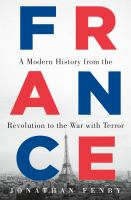 France : A Modern History From The Revolution To The War With Terror by Fenby, Jonathan © 2016 (Added: 1/9/17)