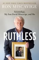Ruthless : Scientology, My Son David Miscavige, And Me by Miscavige, Ron © 2016 (Added: 5/19/16)
