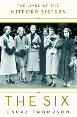 cover of The Six: The Lives of the Mitford Sisters