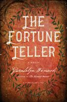 The Fortune Teller : A Novel by Womack, Gwendolyn © 2017 (Added: 6/12/17)