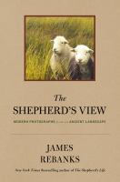 The Shepherd's View : Modern Photographs From An Ancient Landscape by Rebanks, James © 2016 (Added: 2/13/17)