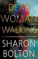 Dead Woman Walking by Bolton, S. J. © 2017 (Added: 9/6/17)